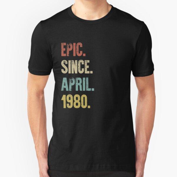 Retro Vintage 40th Birthday Epic Since April 1980 Slim Fit T-Shirt