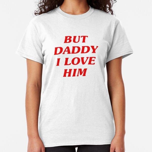 Harry Styles Classic T-Shirt | But Daddy I Love Him Classic T-Shirt