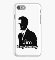 Jim is My Homeboy iPhone Case/Skin