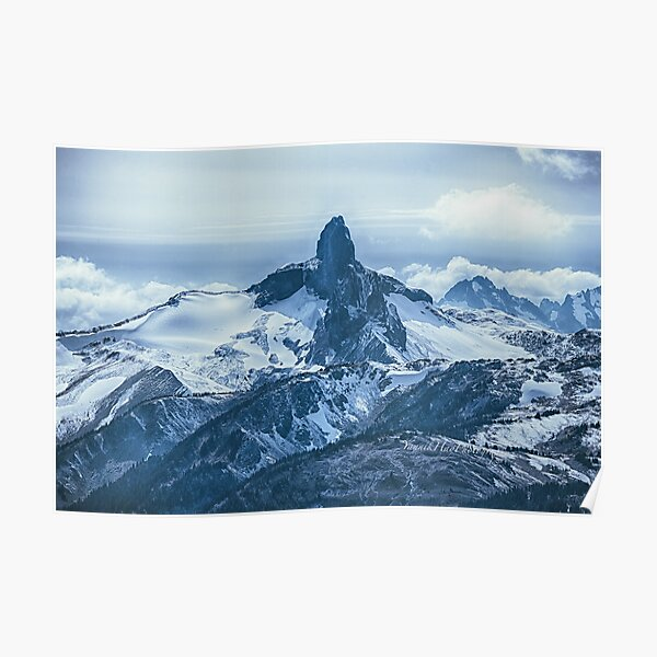 Black Tusk, Garibaldi Provincial Park. View from Whistler mountain top. B.C. Poster
