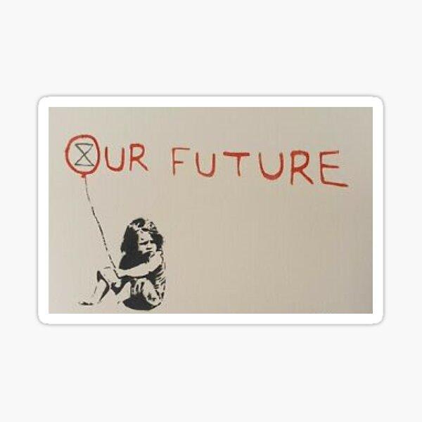 Banksy New Extinction Rebellion 2020, Our Future.. Sticker