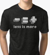 less is more Tri-blend T-Shirt
