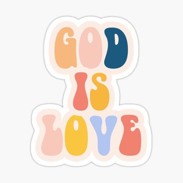 God is Love sticker Sticker