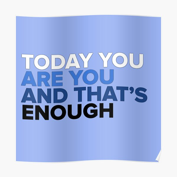 Today You Are You And That's Enough - Dear Evan Hansen Poster