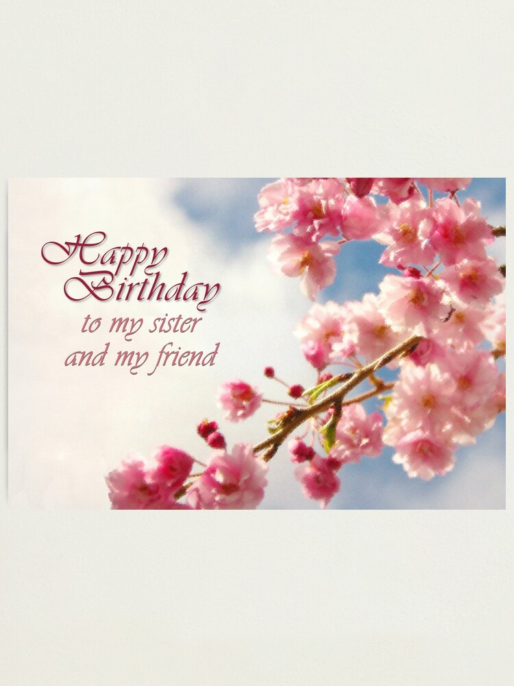Alternate view of Happy Birthday Sister (Card) Photographic Print