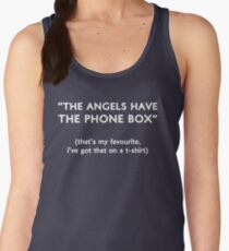 """""""The Angels Have The Phone Box!"""" Women's Tank Top"""