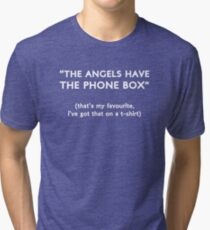 """The Angels Have The Phone Box!"" Tri-blend T-Shirt"