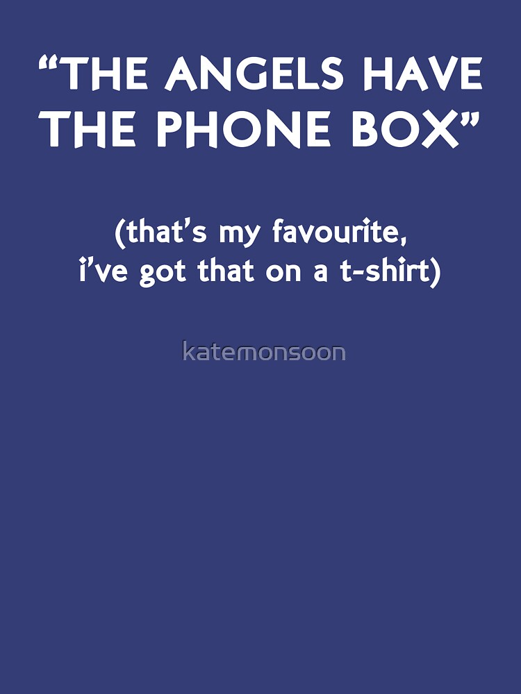 """""""The Angels Have The Phone Box!"""" by katemonsoon"""
