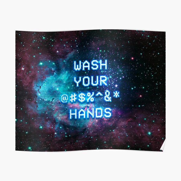 Wash Your @#$%^&* Hands! Poster