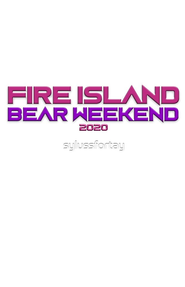 FIRE ISLAND BEAR WEEKEND 2020 (Text) by sylussfortay