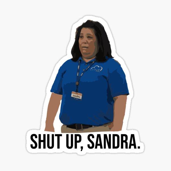 Shut Up Sandra Sticker