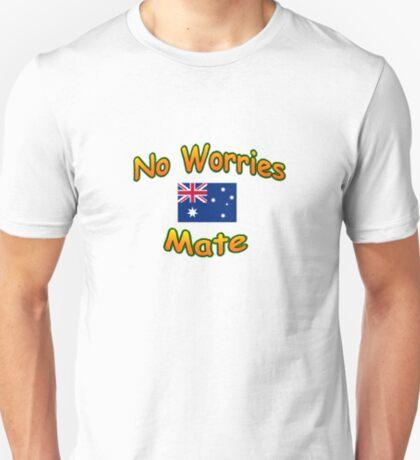No Worries Mate T-Shirt T-Shirt