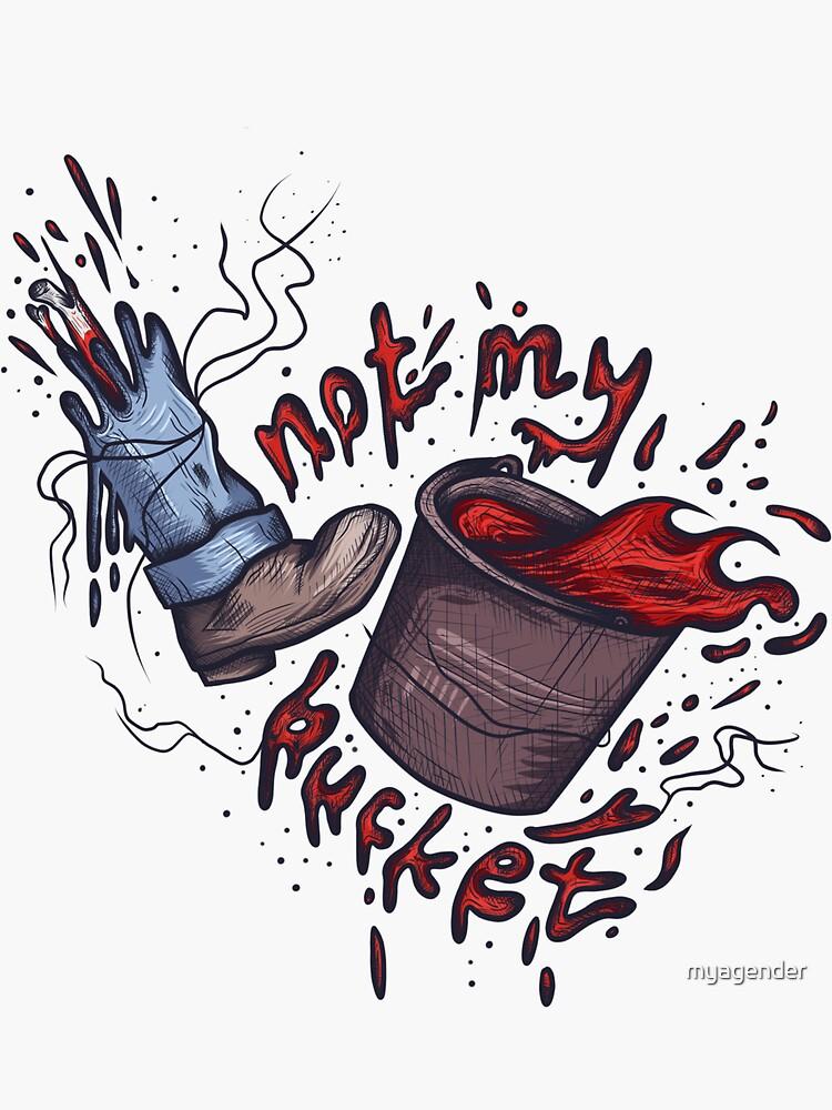 bucket. by myagender