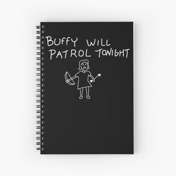 Buffy will patrol tonight on black Spiral Notebook