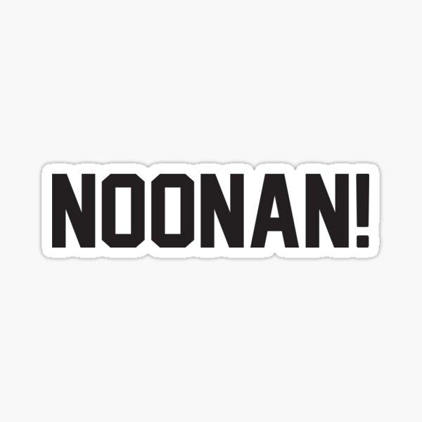 Noonan! Sticker