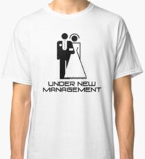 Under New Management Marriage Wedding Classic T-Shirt