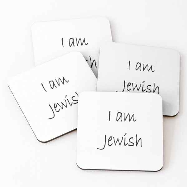 I am Jewish, #IamJewish, #I, #am, #Jewish, #Iam, Jews, #Jews, Jewish People, #JewishPeople, Yehudim, #Yehudim, ethnoreligious group, nation Coasters (Set of 4)