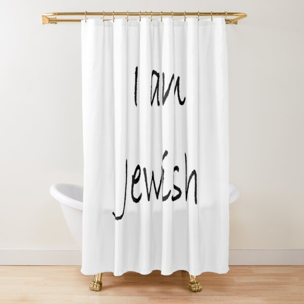 Jewish,  I am Jewish, #IamJewish, #I, #am, #Jewish, #Iam, Jews, #Jews, Jewish People, #JewishPeople, Yehudim, #Yehudim, ethnoreligious group, nation Shower Curtain