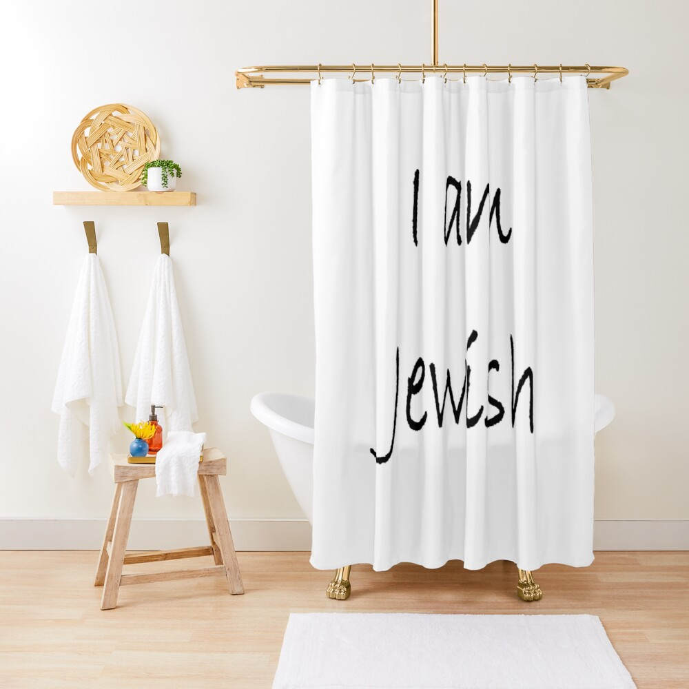 I am Jewish, #IamJewish, #I, #am, #Jewish, #Iam, Jews, #Jews, Jewish People, #JewishPeople, Yehudim, #Yehudim, ethnoreligious group, nation Shower Curtain