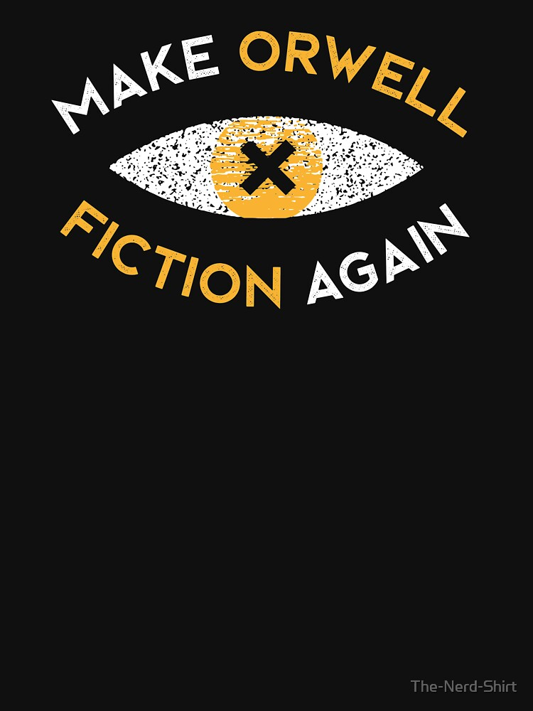 Make Orwell fiction again - Philosophy gift by The-Nerd-Shirt