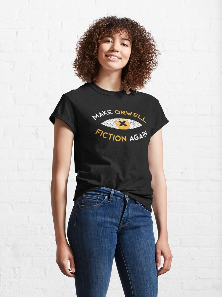 Alternate view of Make Orwell fiction again - Philosophy gift Classic T-Shirt
