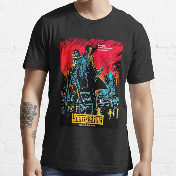 Streets of Fire Essential T-Shirt