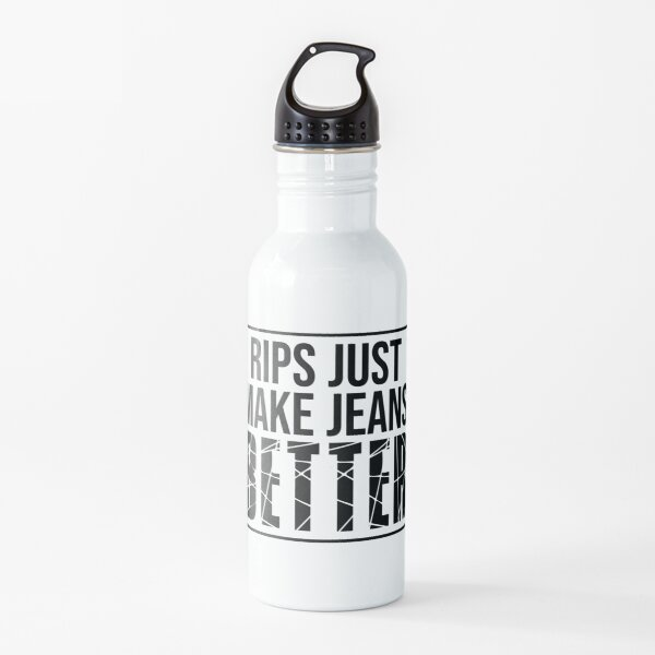Rips Just Make Jeans Better Water Bottle