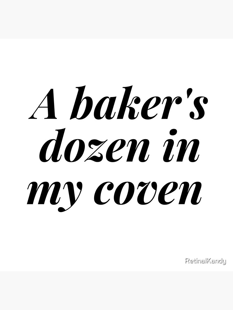 A BAKER'S DOZEN IN MY COVEN by RetinalKandy