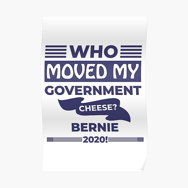 Who Moved my Government Cheese? Bernie 2020! Poster