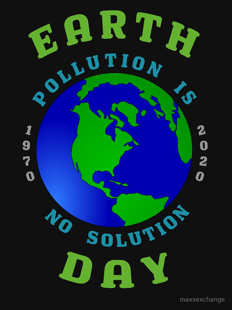 Earth Day Pollution No Solution Save Rain Forest. by maxxexchange