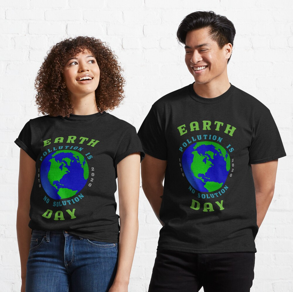 Earth Day Pollution No Solution Save Rain Forest. Classic T-Shirt