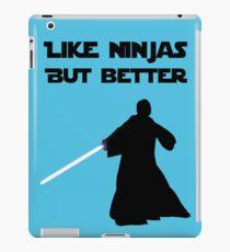 Jedi - Like ninjas but better. iPad Case/Skin