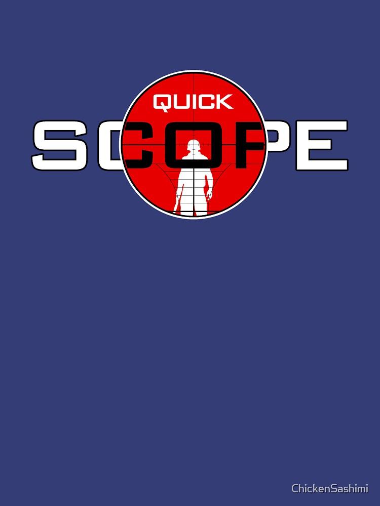 QuickScope by ChickenSashimi