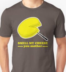 Smell my Cheese You Mother T-Shirt