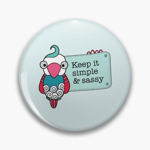 Keep it Simple and Sassy Bird Pin