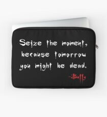 Seize the Moment - Says Buffy Laptop Sleeve