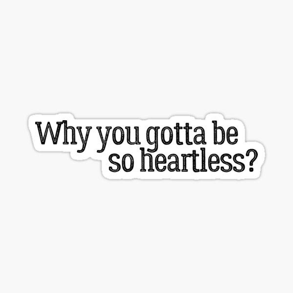 Why you gotta be so heartless? Morgan Wallen  Sticker