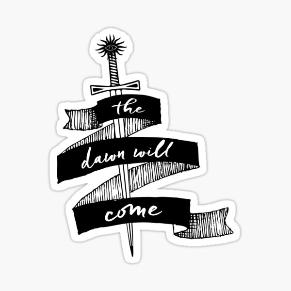 The Dawn Will Come Sticker