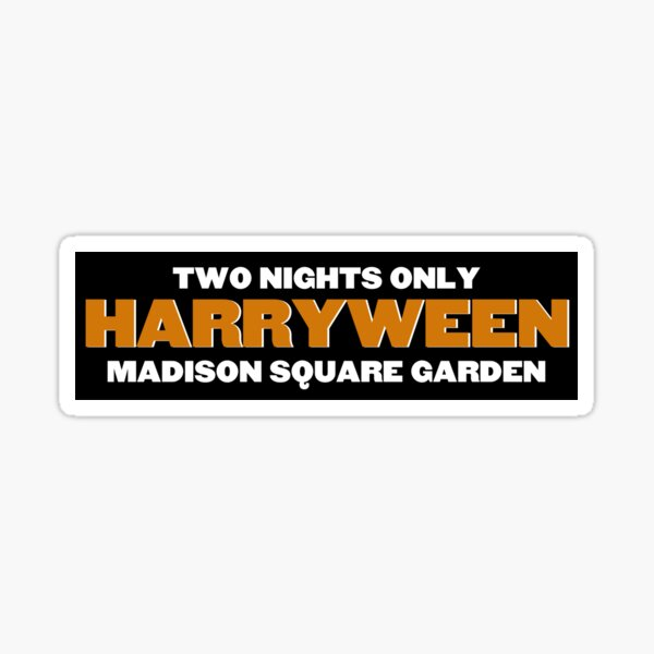 HARRYWEEN - Madison Square Garden Two Night Only Sticker