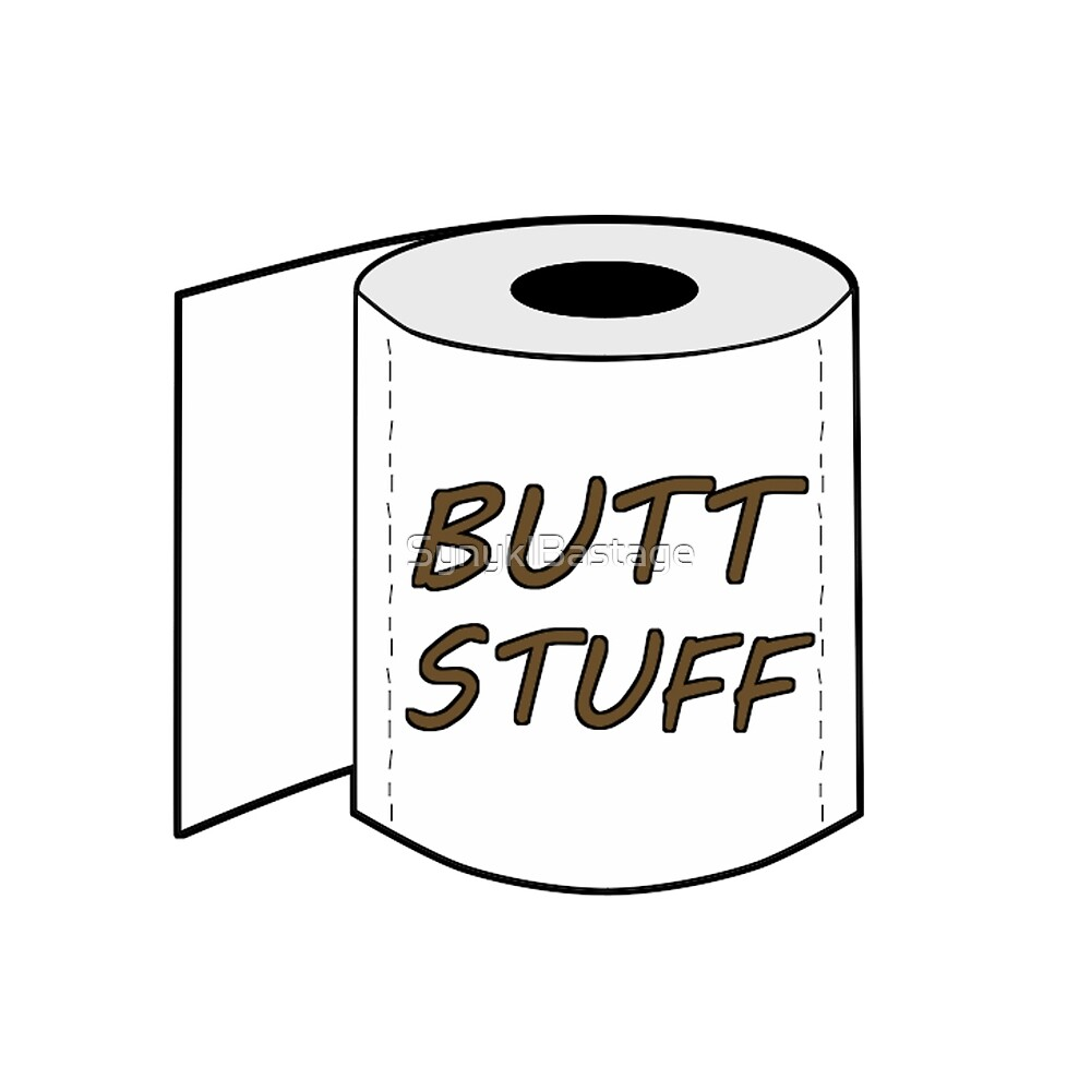 Butt Stuff by SynyklBastage