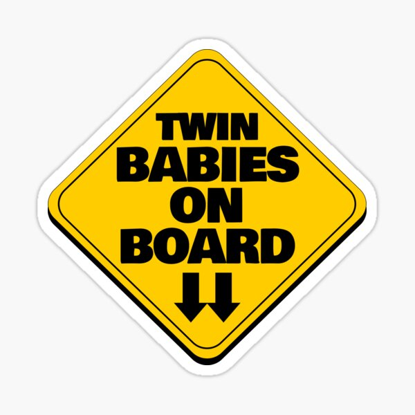 Twins are Two Twin Babies on Board Great Funny Gift  Sticker