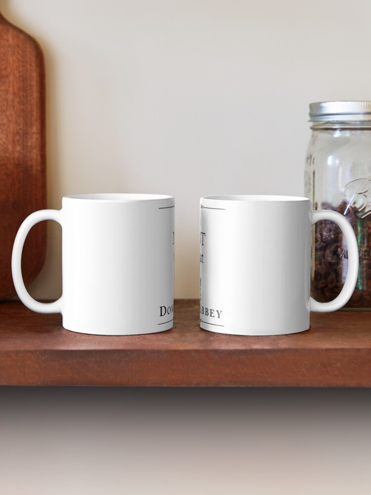Alternate view of I was MEANT to live at Downton Abbey Mug
