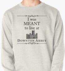 I was MEANT to live at Downton Abbey Pullover