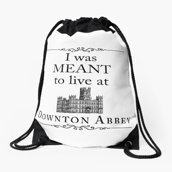I was MEANT to live at Downton Abbey Drawstring Bag