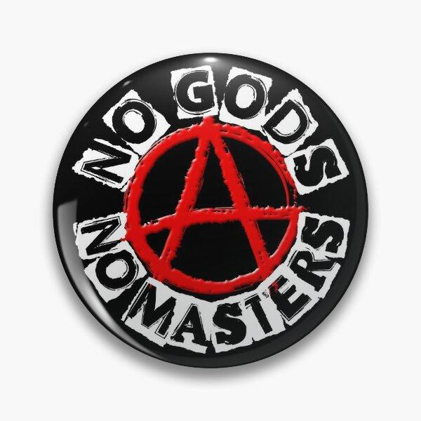 NO GODS NO MASTERS Pin