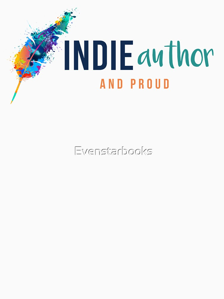 Indie Author and Proud by Evenstarbooks