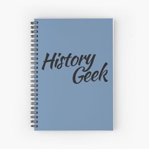History GEEK Spiral Notebook
