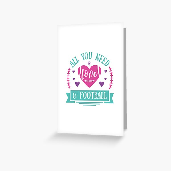 All You Need Is Love And Football Greeting Card