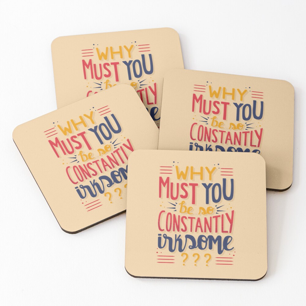Why must you be so constantly irksome Schitts Creek Moira Rose Quote Coasters (Set of 4)