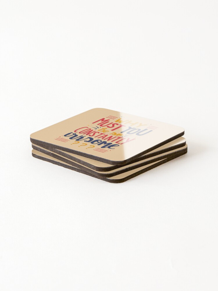 Alternate view of Why must you be so constantly irksome Schitts Creek Moira Rose Quote Coasters (Set of 4)